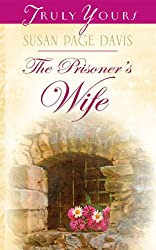 The Prisoner's Wife (Truly Yours Digital Editions Book 708)