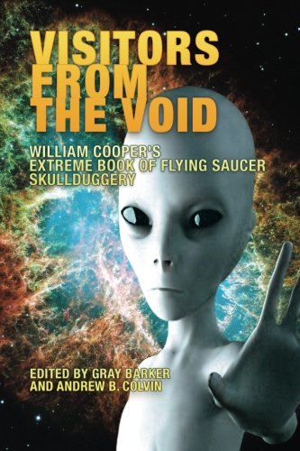 Visitors From the Void: William Cooper's Extreme Book of Flying Saucer Skullduggery