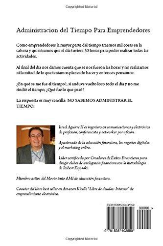 Administracion del Tiempo Para Emprendedores: Como incrementar tu productividad personal y hacer mas cosas sin volverte loco en el intento (Spanish ...