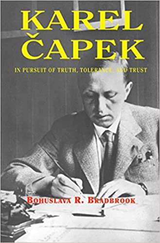 Karel Capek: In Pursuit of Truth, Tolerance, and Trust