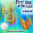 First Time At The Pool: Children's Book