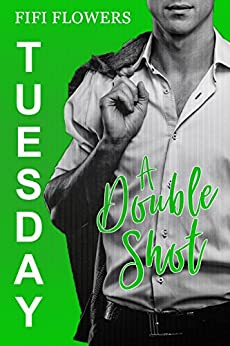 TUESDAY: A Double Shot (Hookup Café Book 2) by [Flowers, Fifi]