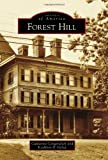 Forest Hill, Catharine Longendyck and Kathleen P. Galop, 146712060X
