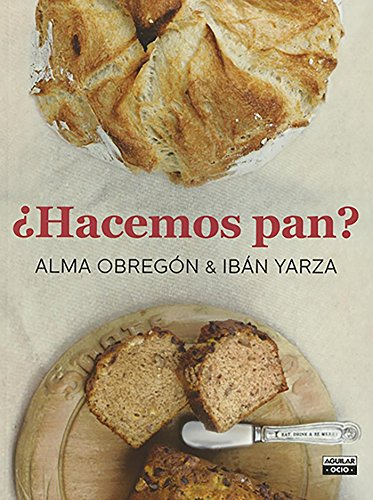 Hacemos pan / Let's Make Bread (Spanish Edition) by Alma Obregon