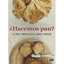 Hacemos pan / Lets Make Bread (Spanish Edition)