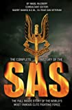 The Complete History of the SAS: The Full Inside Story of the World's Most Feared Elite Fighting Force