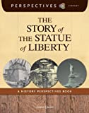 img - for The Story of the Statue of Liberty: A History Perspectives Book (Perspectives Library) book / textbook / text book