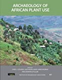 img - for Archaeology of African Plant Use (UCL Institute of Archaeology Publications) book / textbook / text book