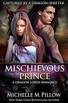 Mischievous Prince (Captured by a Dragon-Shifter Book 5) by [Pillow, Michelle M.]