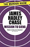 Front cover for the book Mission to Siena by James Hadley Chase