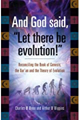 And God Said, Let There Be Evolution!: Reconciling the Book of Genesis, the Qur'an and the Theory of Evolution Hardcover