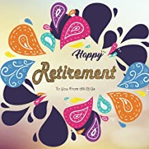 Happy Retirement to You from All of US: Retirement Message Book, Happy Retirement Guest book, Keepsake for Retirement Party