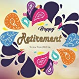 Happy Retirement to You from All of US: Retirement