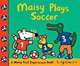 Maisy Plays Soccer, Lucy Cousins, 0763672386