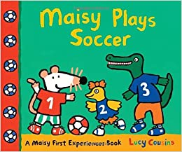 Maisy Plays Soccer (Maisy First Experience Books)