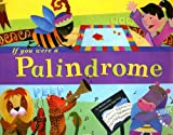 If You Were a Palindrome, Michael Dahl, 1404835733
