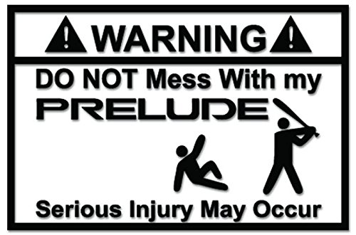 JDM Warning Do Not Mess With My Prelude Vinyl Decal Sticker For Vehicle Car Truck Window Bumper Wall Decor - [8 inch/20 cm Wide] - Gloss BLACK Color