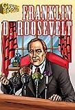Franklin D. Roosevelt- Graphic Biographies