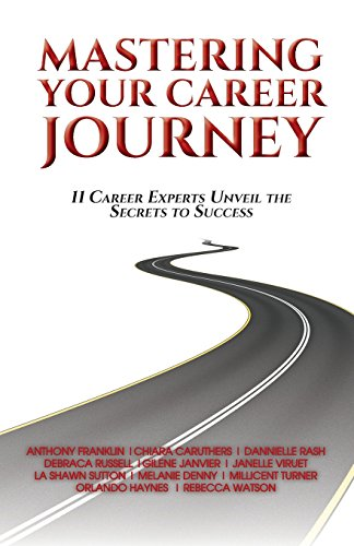 Mastering Your Career Journey: 11 Career Experts Unveil the Secrets to Success