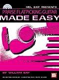 Praise Flatpicking Guitar Made Easy, William Bay, 0786607467