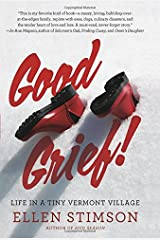 Good Grief: Life in a Tiny Vermont Village by Ellen Stimson (2014-10-06) Hardcover