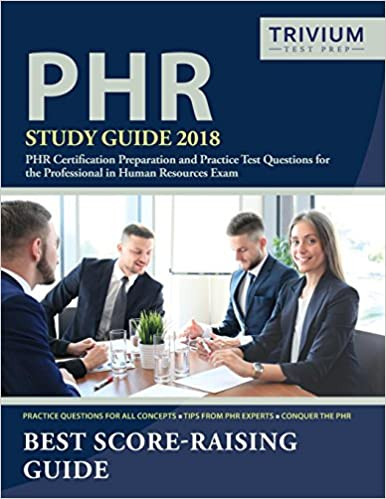 PHR Study Guide 2018: PHR Certification Preparation and Practice