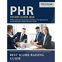 PHR Study Guide 2018: PHR Certification Preparation and Practice Test Questions for the Professional in Human Resources Exam