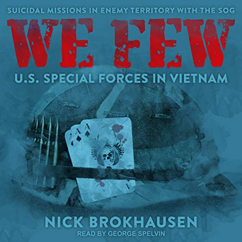 We Few: US Special Forces in Vietnam