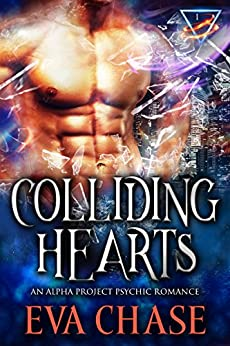 Colliding Hearts (Alpha Project Psychic Romance Book 1) by [Chase, Eva]
