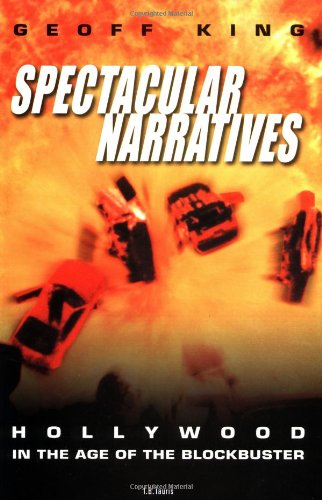 Spectacular Narratives: Hollywood in the Age of the Blockbuster (Cinema and Society (Paperback)) ebook