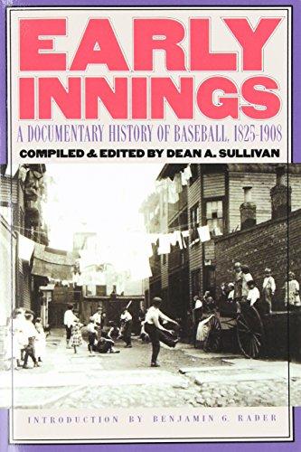 Early Innings: A Documentary History of Baseball, 1825-1908