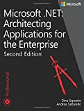 Microsoft .NET - Architecting Applications for the Enterprise (2nd Edition) (Developer Reference)