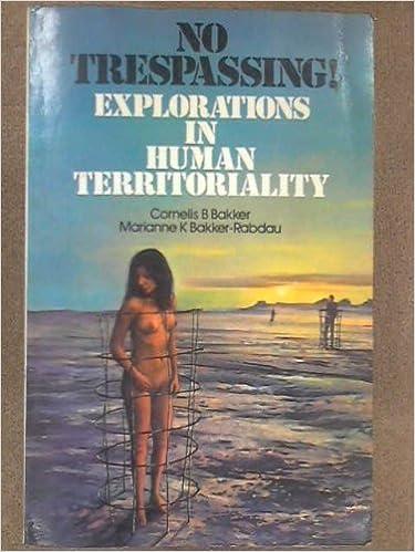 Book No Trespassing! Explorations in Human Territoriality by Cornelis B.; Bakker-Rabdau, Marianne K. Bakker (1973-06-02)