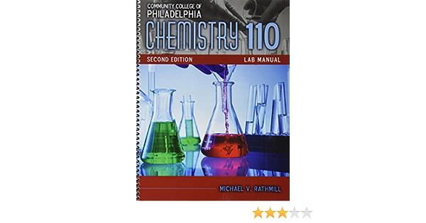 Amazon Com Community College Of Philadelphia Chemistry 110 Lab Manual 9781524909246 Michael Rathmill Books