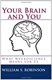 Your Brain and You, William S. Robinson, 0982918704