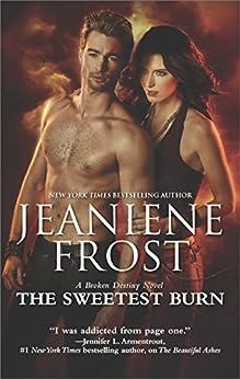 The Sweetest Burn: A Paranormal Romance Novel (A Broken Destiny Novel) by [Frost, Jeaniene]