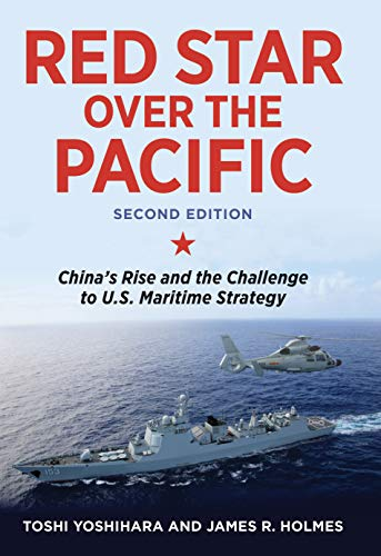 Red Star over the Pacific, Revised Edition: China's Rise and the Challenge to U.S. Maritime Strategy (English Edition) por [Yoshihara, Toshi, Holmes, James R.]