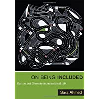 On Being Included: Racism and Diversity in Institutional Life