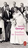 Goodbye, Mr President par Georget