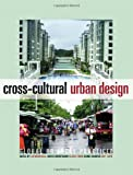 Cross-Cultural Urban Design: Global or Local Practice?, Catherin; Bull, Davisi Boontharm, Claire Parin, Darko Radovic, Guy Tapie, 0415432804