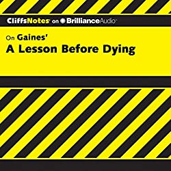 A Lesson Before Dying: CliffsNotes
