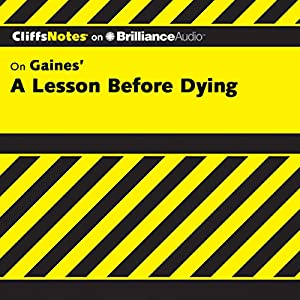A Lesson Before Dying: CliffsNotes Audiobook
