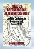 Meade's Breakthrough at Fredericksburg, Don Ernsberger, 1479728209