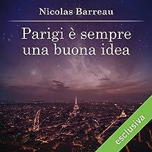 Parigi è sempre una buona idea Audiobook by Nicolas Barreau Narrated by Valentina Mari