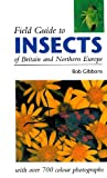 Field Guide to Insects of Britain and Northern Europe by Bob Gibbons front cover