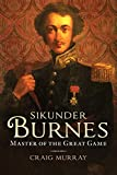 Sikunder Burnes: Master of the Great Game