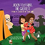 Attack of the Swamp Thing: Jaden Toussaint, the Greatest, Episode 4 | Marti Dumas