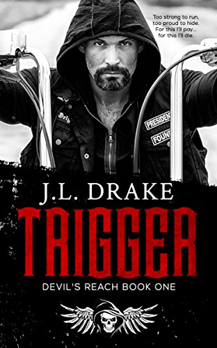 TRIGGER (Devil's Reach Book 1) by [Drake, J.L.]