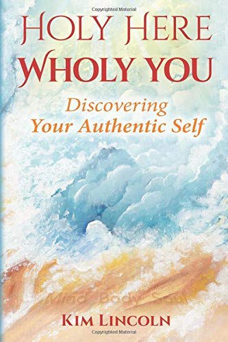 Download Holy Here Wholy You: Discovering Your Authentic Self ebook