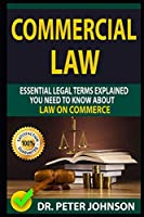 COMMERCIAL LAW: Essential Legal Terms Explained You Need To Know About Law on Commerce!